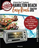 Hamilton Beach Easy Reach Toaster Oven, A Quick-Start Cookbook: 101 Easy & Delicious Recipes with Illustrated Instructions, from Healthy Happy Foodie! (B/W Edition)