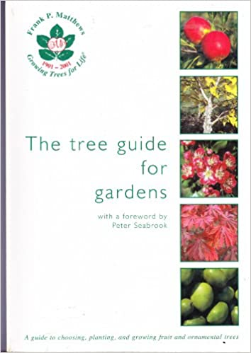 The Tree Guide For Gardens Amazon Co Uk Frank P Matthews 5038838012167 Books