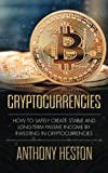 Cryptocurrencies: How to Safely Create Stable and Long-term Passive Income by Investing in Cryptocurrencies (The Digital Currency Era)
