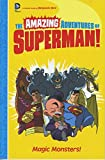 Magic Monsters! (The Amazing Adventures of Superman!)