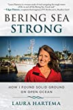 Bering Sea Strong: How I Found Solid Ground on Open Ocean