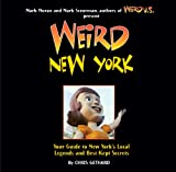 Weird New York: Your Guide to New York's Local Legends and Best Kept Secrets