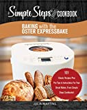 Product review for Oster Expressbake Bread Machine Cookbook: 101 Classic Recipes With Expert Instructions For Your Bread Maker (Bread Machine & Bread Maker Recipes)