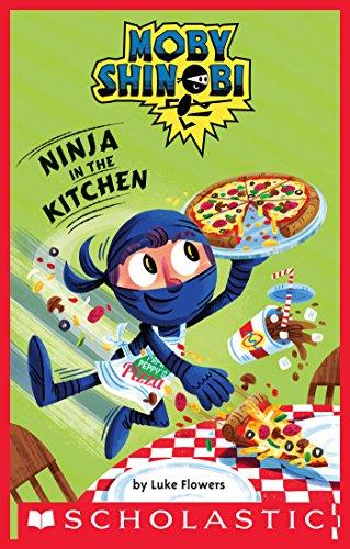 [TILLy.E.b.o.o.k] Ninja in the Kitchen (Scholastic Reader, Level 1: Moby Shinobi) by Luke Flowers RAR