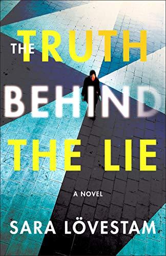 The Truth Behind the Lie: A Novel by [Lövestam, Sara]