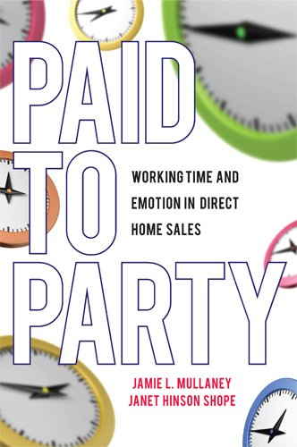 Paid to Party: Working Time and Emotion in Direct Home Sales (Families in Focus)