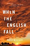 When the English Fall: A Novel