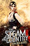 For Steam And Country (The Adventures of Baron Von Monocle Book 1)