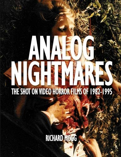 Analog Nightmares: The Shot On Video Horror Films of 1982-1995