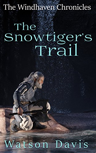 The Snowtiger's Trail (The Windhaven Chronicles) by [Davis, Watson]