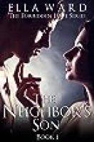 The Neighbor's Son (The Forbidden Love Series: Book 1): Possessive Alpha Male Romance, New Adult Short Stories, Suspense Romance, Bad Boy Romance