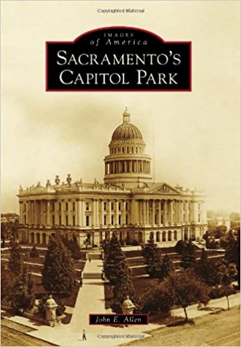 Images of America; Sacramento's Capitol Park Book Cover