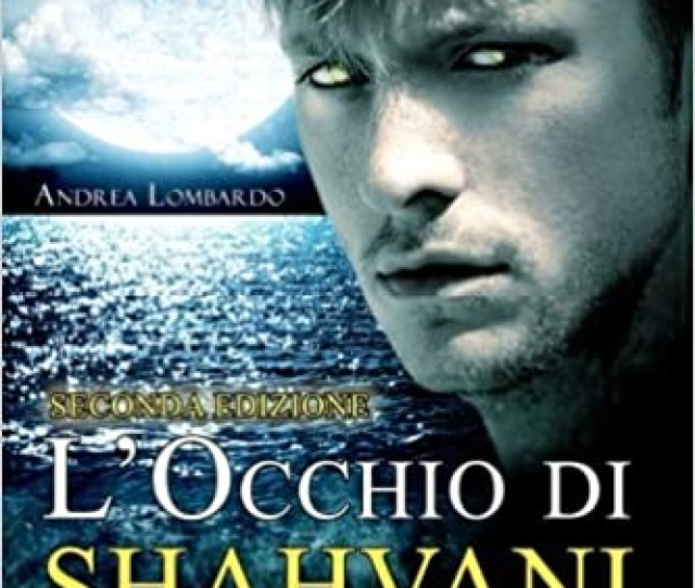 Locchio Di Shahvani Volume 1 Amazon Es Andrea Lombardo Libros En Idiomas Extranjeros
