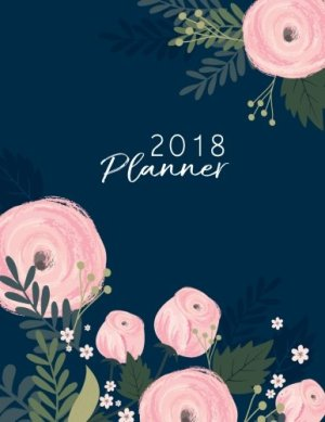 2018 planner: Pink Flower daily planner with weekly monthly calendar and at-a-glace 2018-2019 calendars: 1 year personal…