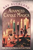 Advanced Candle Magick: More Spells and Rituals for Every Purpose (Llewellyn's Practical Magick Series)
