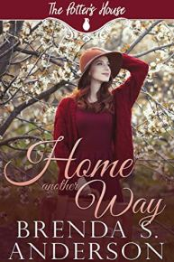 Home Another Way (The Potter's House Books Book 18) by [Anderson, Brenda S., House Books, Potter's]