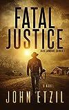 Fatal Justice: Vigilante Justice Thriller Series 1 with Jack Lamburt