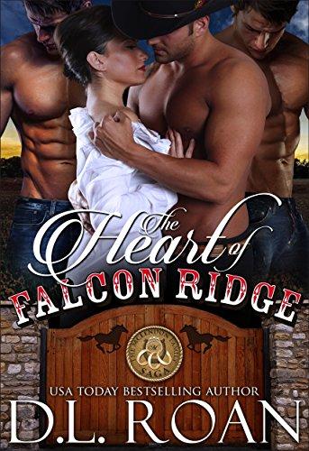 The Heart of Falcon Ridge by D.L. Roan