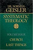 Systematic Theology, Vol. 4: Church/Last Things