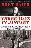Three Days in January: Dwight Eisenhower's Final Mission (Three Days Series)