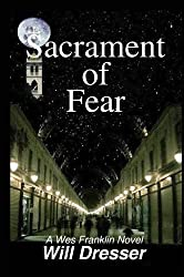 cover of Sacrament of Fear: A Wes Franklin Novel by Will Dresser