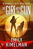 The Girl With The Gun (A Sydney Rye Mystery, 8)