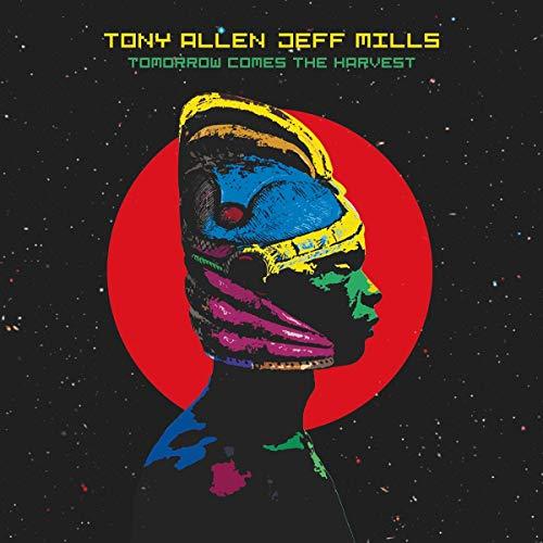 Tomorrow Comes The Harvest: Tony Allen & Jeff Mills, Tony Allen ...