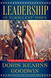 """NEW YORK TIMES BESTSELLER """"After five decades of magisterial output, Doris Kearns Goodwin leads the league of presidential historians. Insight is her imprint.""""—USA TODAY """"A book like Leadership should help us raise our expectations of our national le..."""