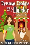 Christmas Cookies with a Side of Murder (Daley Buzz Cozy Mystery Book 7) by [Potts, Meredith]
