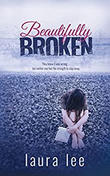 Beautifully Broken by Laura Lee