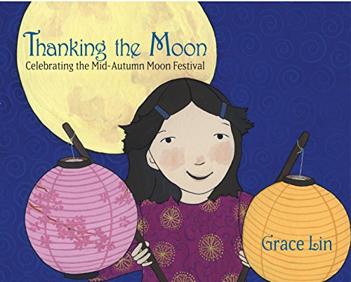 Thanking the Moon Celebrating the Mid Autumn Moon Festival