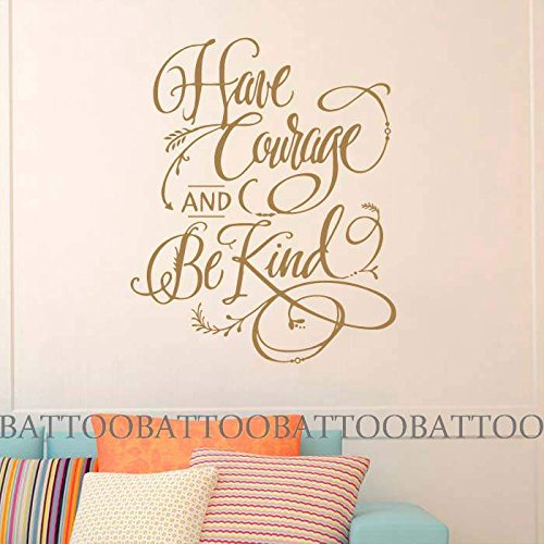 BATTOO Have courage and be kind Girls Wall Art Quote Girls Wall Decal Have courage and be kind Wall Decal Sticker(gold, 16