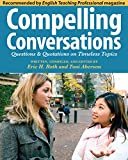 Compelling Conversations: Questions and Quotations on Timeless Topics - An engaging ESL textbook for Advanced ESL students