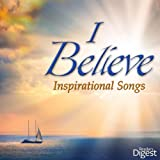 I Believe: Inspirational Songs