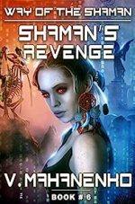 Shaman's Revenge (The Way of the Shaman: Book #6) LitRPG Series
