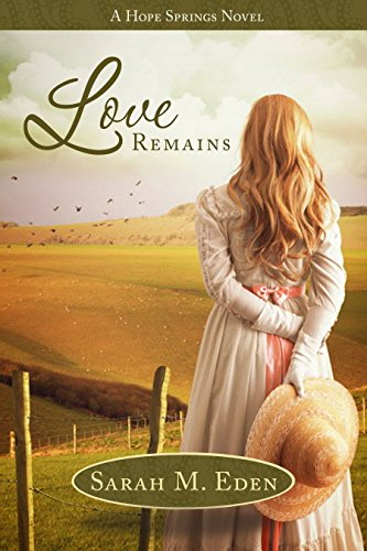 Love Remains (Longing for Home Book 3) by [Eden, Sarah M.]