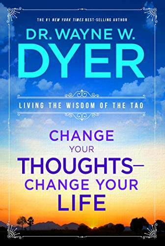 Change Your Thoughts, Change Your Life by [Dyer, Wayne W.]