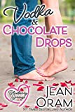 Vodka and Chocolate Drops: A Blueberry Springs Sweet Romance