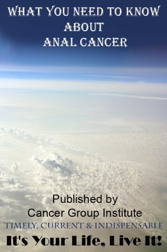 What You Need to Know About Anal Cancer – It's Your Life, Live It!