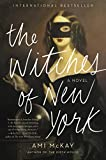 The Witches of New York: A Novel (Ami McKay's Witches Book 1)