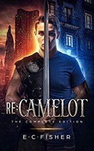 Re:Camelot The Complete Edition by E.C. Fisher