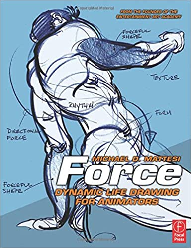 FORCE DYNAMIC LIFE DRAWING FOR ANIMATORS BY MICHAEL D ...
