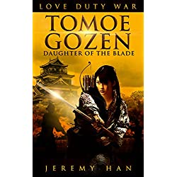 TOMOE GOZEN: DAUGHTER OF THE BLADE (English Edition)