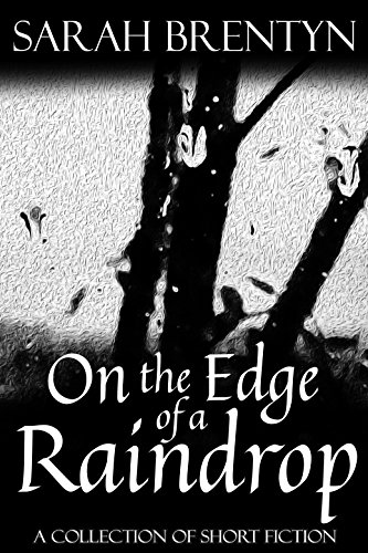 On the Edge of a Raindrop by [Brentyn, Sarah]