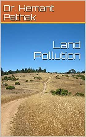 Land Pollution Pathak Dr Hemant Amazon Com