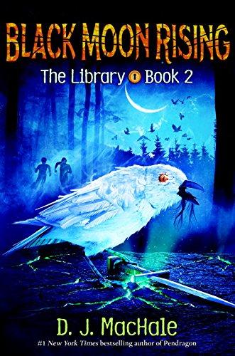 [Asf8C.BEST] Black Moon Rising (The Library Book 2) by D. J. MacHale D. J. MacHale EPUB