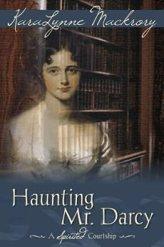 Haunting Mr. Darcy by [Mackrory, KaraLynne]
