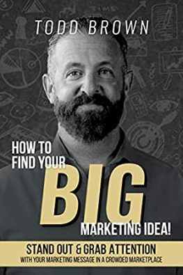 Amazon.com: How To Find Your Big Marketing Idea: Stand Out and Grab  Attention with Your Marketing Message In a Crowded Marketplace eBook: Brown,  Todd: Kindle Store