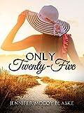 Only Twenty-Five (Madison Musicians Book 1)