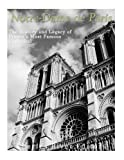 Notre-Dame de Paris: The History and Legacy of France's Most Famous Cathedral